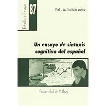 Un ensayo de sintaxis cognitiva del español (Estudios y Ensayos)