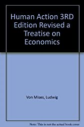 Human action, a treatise on economics