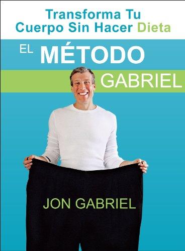 El Método Gabriel por Jon Gabriel