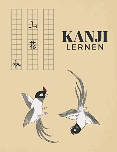 Kanji Lernen: Übungsheft um die Kanji Schriftzeichen und das japanische Alphabet zu lernen