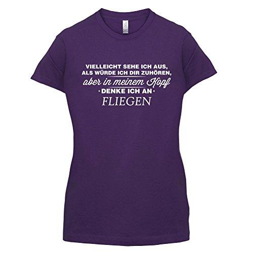 Vielleicht sehe ich aus als würde ich dir zuhören aber in meinem Kopf denke ich an Fliegen - Damen T-Shirt - 14 Farben Lila