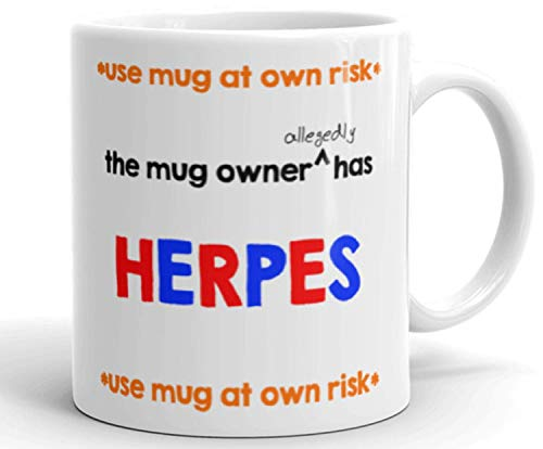 Use Mug at Own Risk Owner Allegedly Has Herpes Mug 11 oz Ceramic Coffee Cup Mugs White Heat Exchange