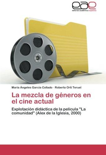 La mezcla de géneros en el cine actual: Explotación didáctica de la película La comunidad (Alex de la Iglesia, 2000) por María Ángeles García Collado
