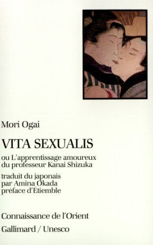 Vita sexualis ou L'apprentissage amoureux du professeur Kanai Shizuka par Mori Ôgai