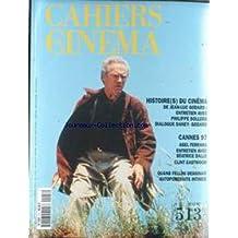 CAHIERS DU CINEMA [No 513] du 01/05/1997 - HISTOIRES DU CINEMA - DE JEAN-LUC GODARD - PHILIPPE SOLERS - DANEY - CANNES 97 - ABEL FERRARA - BEATRICEDALLE - CLINT EASTWOOD - QUAND FELLINI DESSINAIT - DOMONIQUE CABRERA - BRUNO DUMONT.