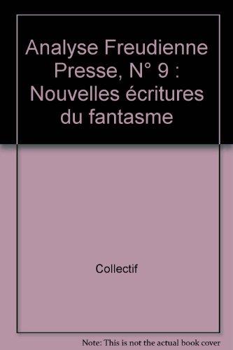 Analyse Freudienne Presse, N° 9 : Nouvelles écritures du fantasme