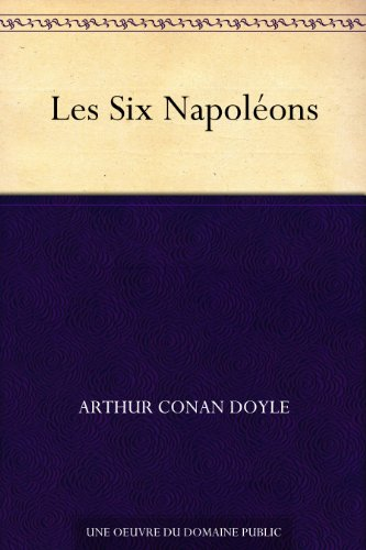 Les Six Napoléons (French Edition)