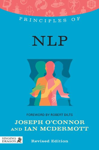 Principles of NLP: What it is, how it works, and what it can do for you Revised Edition (Discovering Holistic Health) (English Edition) -