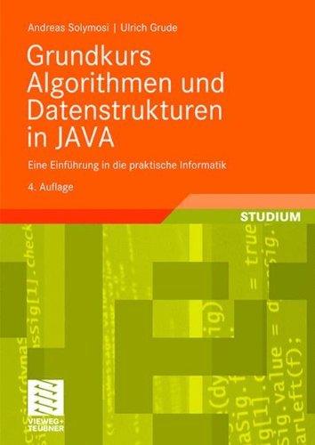 Grundkurs Algorithmen und Datenstrukturen in JAVA: Eine Einführung in die praktische Informatik