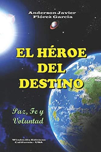 El Héroe del Destino (WIE) por Anderson Javier Flórez García