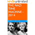 THE NAZI TIME MACHINE - 2014