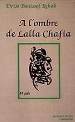 A l'ombre de Lalla Chafia de Driss Bouissef Rekab