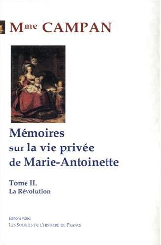 Mémoires sur la vie privée de Marie-Antoinette : Tome 2, La Révolution