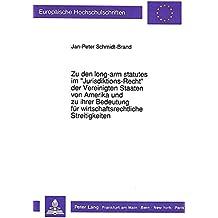 Zu den long-arm statutes im «Jurisdiktions-Recht» der Vereinigten Staaten von Amerika und zu ihrer Bedeutung für wirtschaftsrechtliche Streitigkeiten: ... § 302 (Europäische Hochschulschriften Recht)