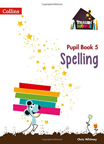 Spelling Year 5 Pupil Book (Treasure House)