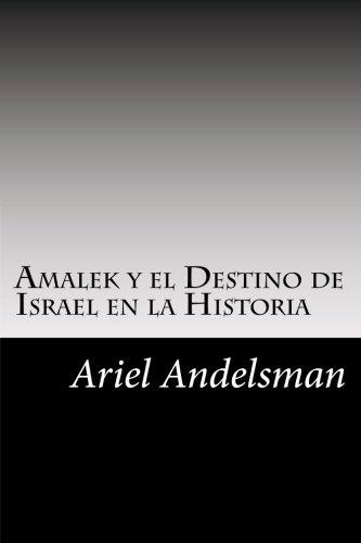 Amalek y el Destino de Israel en la Historia / Amalek and the Destiny of Israel in History por Ariel Andelsman