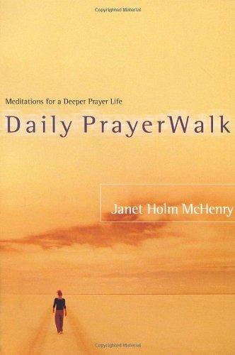 Daily PrayerWalk: Meditations for a Deeper Prayer Life by Janet Holm McHenry (2002-06-18)