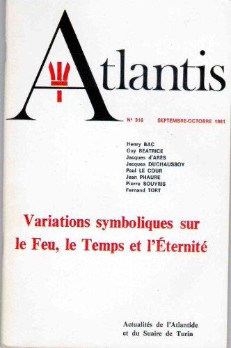 Atlantis numro 316 : variations symboliques sur le feu le temps et l'ternit