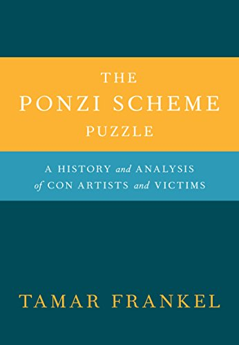 The Ponzi Scheme Puzzle: A History and Analysis of Con Artists and Victims (English Edition)