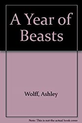 A Year of Beasts by Ashley Wolff (1986-04-10)