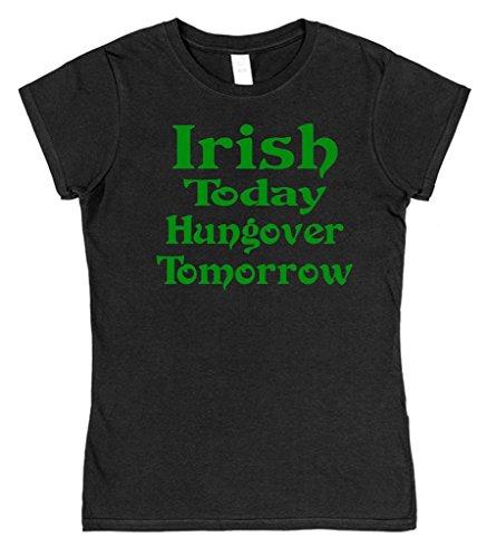Irish Today Hungover Tomorrow Ladies St Patrick's Day T-Shirt