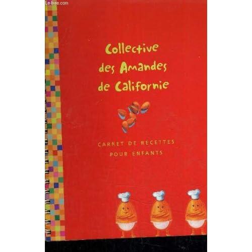 COLLECTIVE DES AMANDES EN CALIFORNIE - CARNET DE RECETTES POUR ENFANTS.