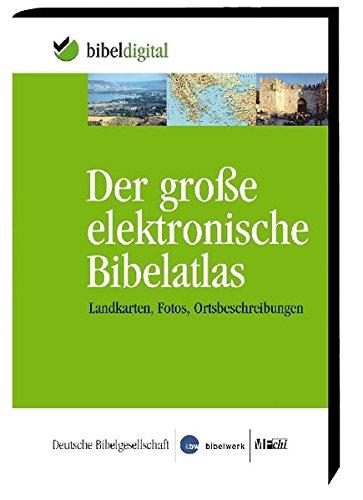 Der große elektronische Bibelatlas, 1 CD-ROM Landkarten, Fotos, Ortsbeschreibungen. Für Windows ab 2000, inkl. Vista -