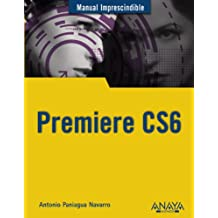 Premiere CS6 (Manuales Imprescindibles)