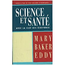 Science et Santé, avec la clef des Ecritures (Science and Health With Key to the Scriptures)