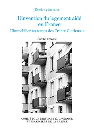 L'invention du logement aidé en France: L&#39...