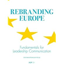 Rebranding Europe: Fundamentals for Leadership Communication