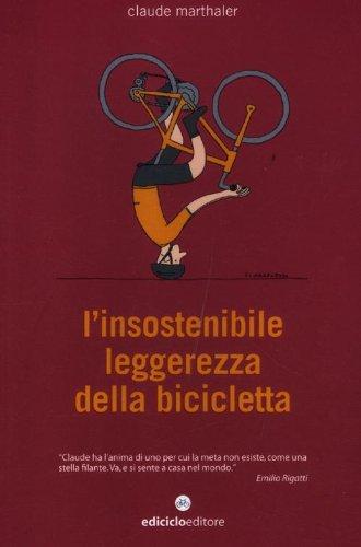 L'insostenibile leggerezza della bicicletta (Biblioteca del ciclista) por Claude Marthaler