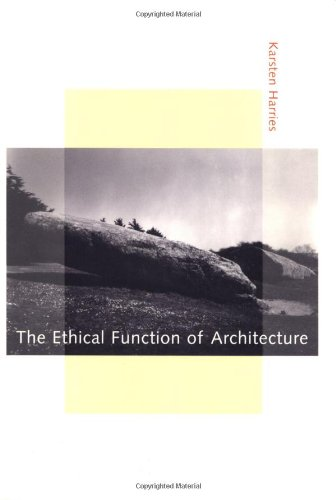 The Ethical Function of Architecture (The MIT Press)