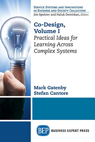 Co-Design, Volume I: Practical Ideas for Learning Across Complex Systems (English Edition)