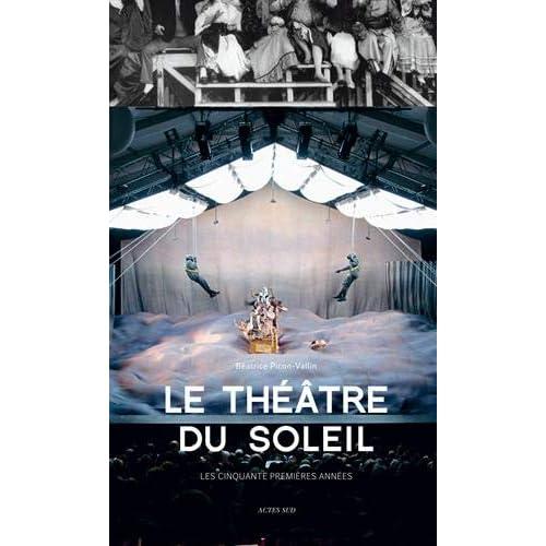Le Théâtre du Soleil : Les cinqaunte premières années