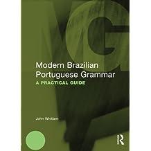 Modern Brazilian Portuguese Grammar (Routledge Modern Grammars)