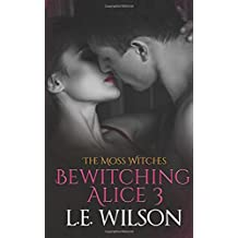 Bewitching Alice 3: Volume 3 (The Moss Witches)