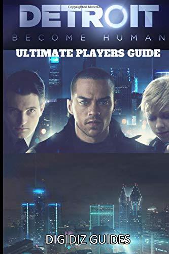 Detroit Become Human: Ultimate Players Guide por DigiDiz Guides