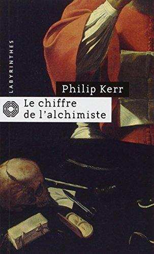 Le chiffre de l'alchimiste par Philip Kerr