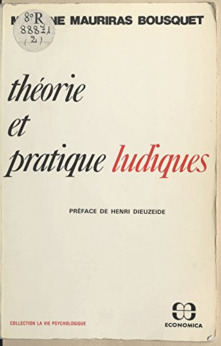 c786dc8d338d45 Téléchargement gratuit meilleurs livres du monde Théorie et pratique  ludiques PDF ePub B01K8JU1U6 by Martine Mauriras-Bousquet