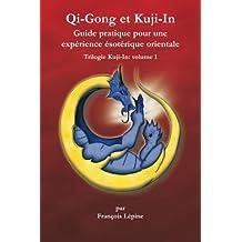 Qi-Gong et Kuji-In (Trilogie Kuji-In t. 1)