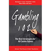 Gambling 102: The Best Strategies for All Casino Games (English Edition)