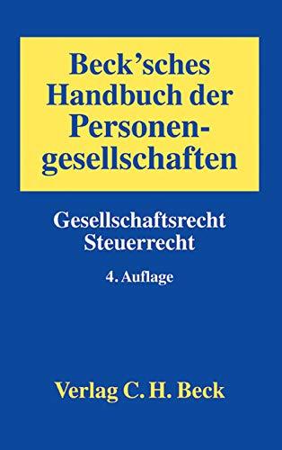 Beck'sches Handbuch der Personengesellschaften: Gesellschaftsrecht, Steuerrecht