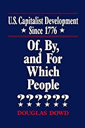 US Capitalist Development Since 1776: Of, by and for Which People? (Economic Policy Institute S.)
