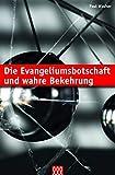 Die Evangeliumsbotschaft und wahre Bekehrung