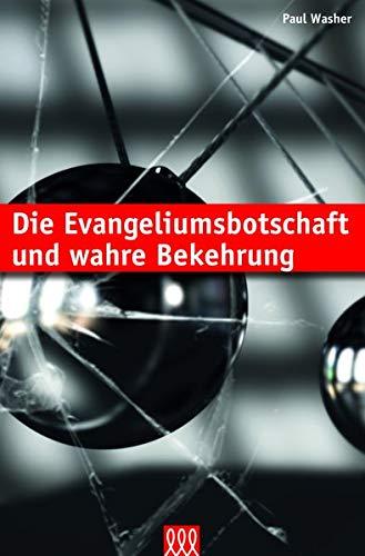 Die Evangeliumsbotschaft und wahre Bekehrung von Thimo Schnittjer