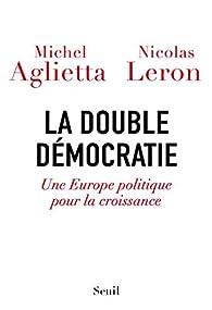 La double démocratie par Michel Aglietta