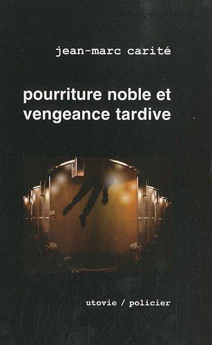 La part des anges, Tome 1 : Pourriture noble et vengeance tardive