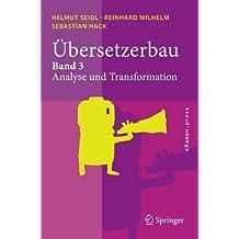 Übersetzerbau: Band 3: Analyse und Transformation (eXamen.press)