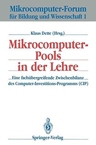 Mikrocomputer-Pools in der Lehre: Eine fachübergreifende Zwischenbilanz des Computer-Investitions-Programms (CIP) (Mikrocomputer-Forum für Bildung und Wissenschaft, Band 1)